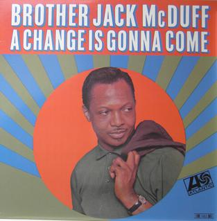 <i>A Change Is Gonna Come</i> (Jack McDuff album) album by Jack McDuff