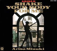<i>Arisa II: Shake Your Body for Me</i> 1992 studio album by Arisa Mizuki