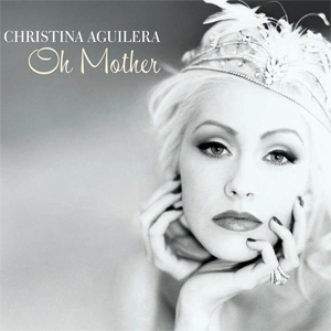 Oh Mother 2007 single by Christina Aguilera