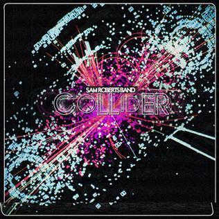 <i>Collider</i> (Sam Roberts album) 2011 studio album by Sam Roberts