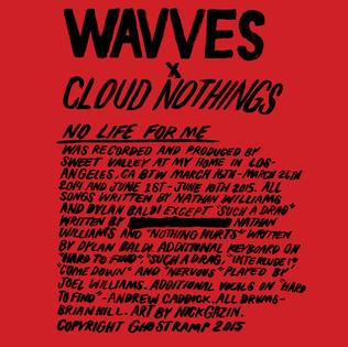 <i>No Life for Me</i> 2015 studio album by Wavves and Cloud Nothings
