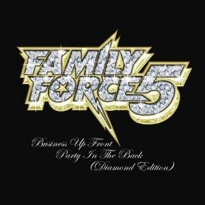Family Force 5 - Business Up Front/Party in the Back: Diamond Edition FF5_Diamond_Album