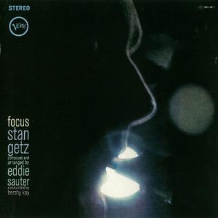 Stan Getz / Eddie Sauter - Focus