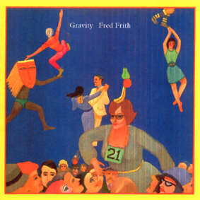<i>Gravity</i> (Fred Frith album) 1980 studio album by Fred Frith