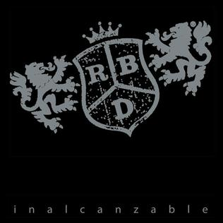 Inalcanzable (song) 2007 single by RBD