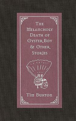 Picture of a book: The Melancholy Death Of Oyster Boy & Other Stories
