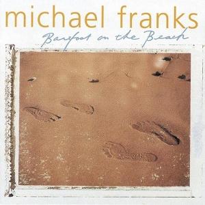 <i>Barefoot on the Beach</i> 1999 studio album by Michael Franks
