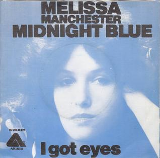 Midnight Blue (Melissa Manchester song) 1975 single by Melissa Manchester