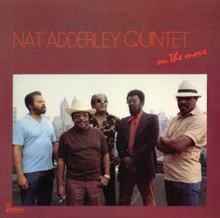 <i>On the Move</i> (Nat Adderley album) 1983 live album by Nat Adderley Quintet