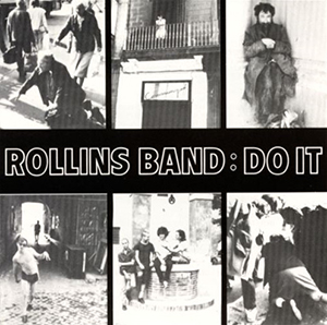 <i>Do It</i> (EP) 1987 EP with live tracks by Rollins Band