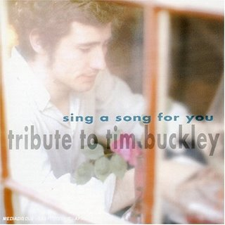 <i>Sing a Song for You: Tribute to Tim Buckley</i> 2000 compilation album by Various Artists
