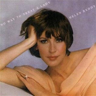 Aint No Way to Treat a Lady 1975 single by Helen Reddy