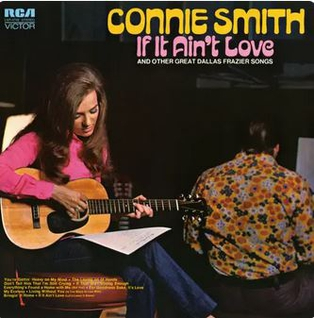 <i>If It Aint Love and Other Great Dallas Frazier Songs</i> 1972 studio album by Connie Smith