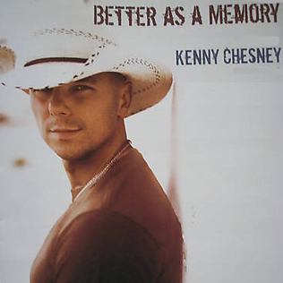 Better as a Memory 2008 single by Kenny Chesney