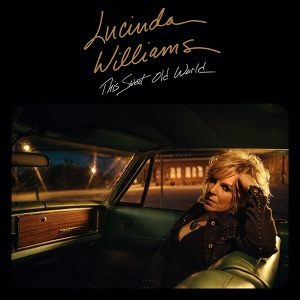 <i>This Sweet Old World</i> 2017 studio album by Lucinda Williams