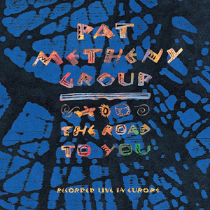<i>The Road to You</i> 1993 live album by Pat Metheny Group