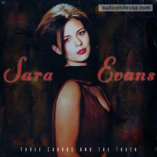 Three Chords and the Truth (song) 1997 song performed by Sara Evans