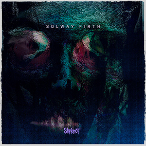Solway Firth (song) 2019 single by Slipknot