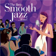 <i>The Best Smooth Jazz... Ever!</i> 2004 compilation album by Various artists
