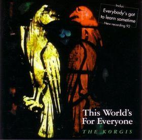 <i>This Worlds for Everyone</i> 1992 studio album by The Korgis