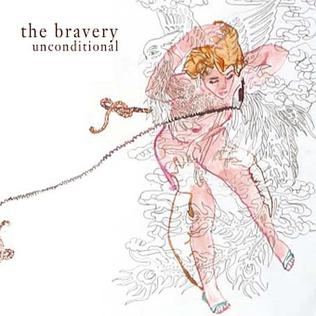 Unconditional (The Bravery song) 2005 song by The Bravery