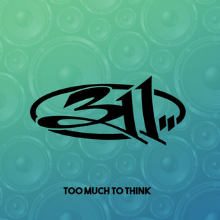 Too Much to Think 2017 single by 311