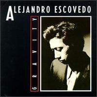 <i>Gravity</i> (Alejandro Escovedo album) 1992 studio album by Alejandro Escovedo