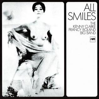 <i>All Smiles</i> (Kenny Clarke/Francy Boland Big Band album) album by Kenny Clarke/Francy Boland Big Band