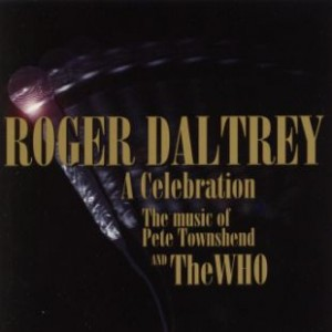 <i>A Celebration: The Music of Pete Townshend and The Who</i> 1994 live album by Roger Daltrey