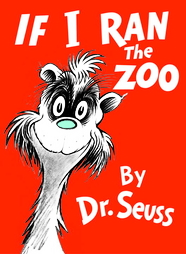 <i>If I Ran the Zoo</i>