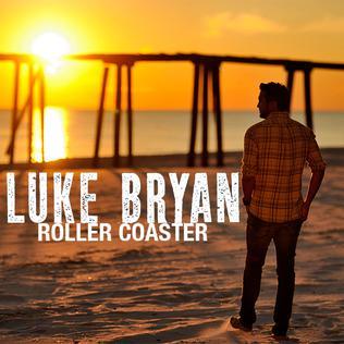 Roller Coaster (Luke Bryan song) single by Luke Bryan