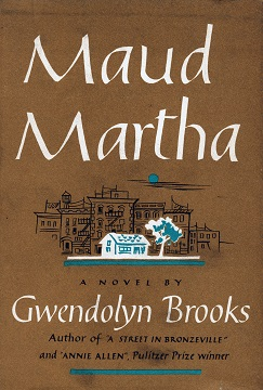 maud martha by gwendolyn brooks essay The tools you need to write a quality essay or term paper saved essays you have not saved any essays  but from the narrator's on view of maud,.
