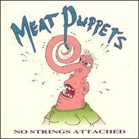 <i>No Strings Attached</i> (Meat Puppets album) 1990 compilation album by Meat Puppets
