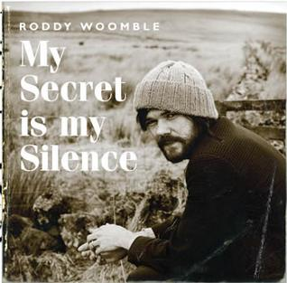 <i>My Secret is my Silence</i> 2006 studio album by Roddy Woomble