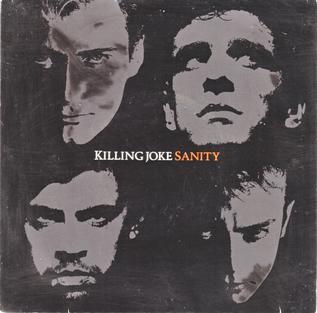 Sanity (song) 1986 Killing Joke song