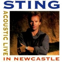 <i>Acoustic Live in Newcastle</i> 1991 live album by Sting