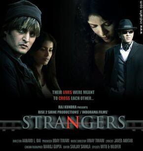 Strangers  (2007) SL YT - Jimmy Shergill, Kay Kay Menon, Sonali Kulkarni, Nandana Sen, Kitu Gidwani