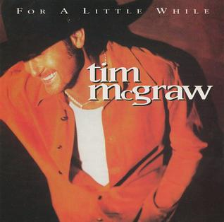 For a Little While 1998 single by Tim McGraw
