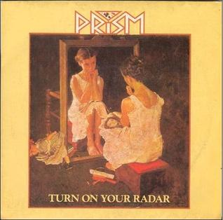 Turn on Your Radar 1982 single by Prism