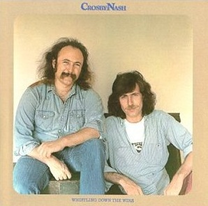 <i>Whistling Down the Wire</i> 1976 studio album by Crosby & Nash