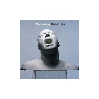 <i>Beyond Skin</i> 1999 studio album by Nitin Sawhney
