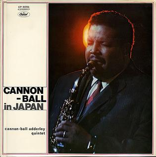 <i>Cannonball in Japan</i> 1966 live album by The Cannonball Adderley Quintet