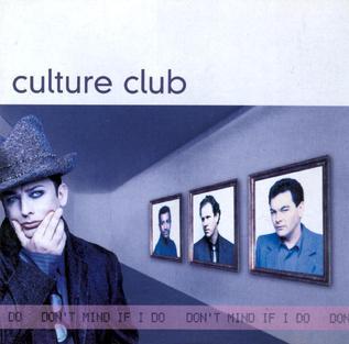 <i>Dont Mind If I Do</i> (Culture Club album) 1999 studio album by Culture Club