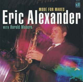<i>Mode for Mabes</i> Studio album by Eric Alexander