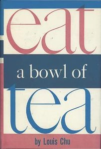 Eat a Bowl of Tea (Louis Chu novel).jpg
