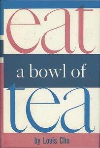 Eat a Bowl of Tea (Louis Chu novel).jpg