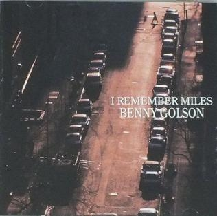 <i>I Remember Miles</i> (Benny Golson album) 1993 studio album by Benny Golson