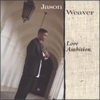 <i>Love Ambition</i> 1995 studio album by Jason Weaver