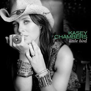 <i>Little Bird</i> (Kasey Chambers album) 2010 studio album by Kasey Chambers
