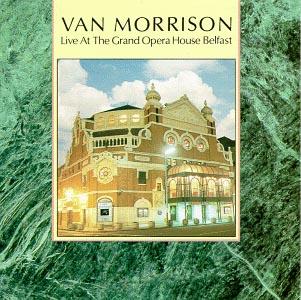 <i>Live at the Grand Opera House Belfast</i> 1984 live album by Van Morrison